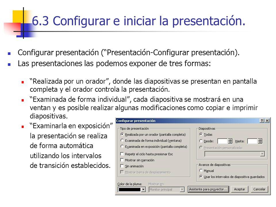 6.3 Configurar e iniciar la presentación.