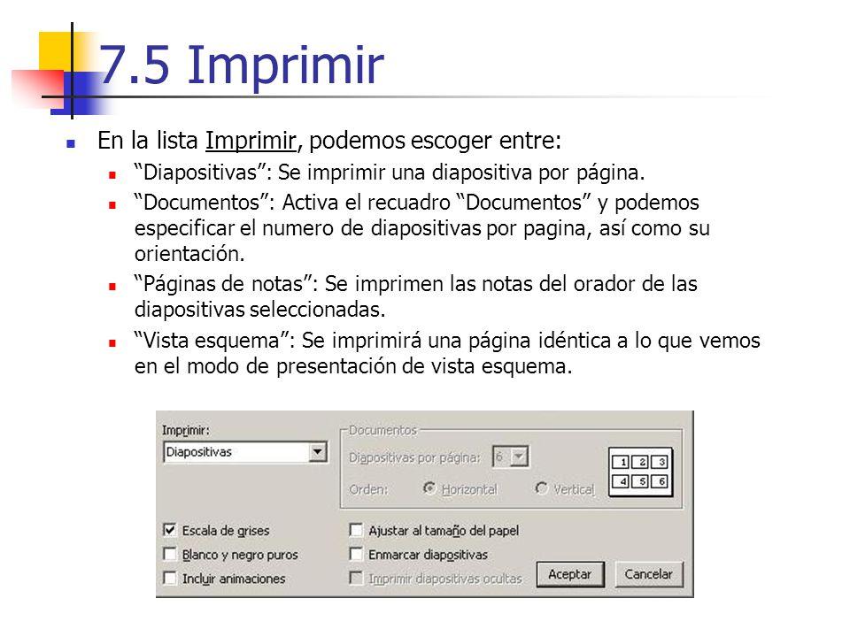 7.5 Imprimir En la lista Imprimir, podemos escoger entre: