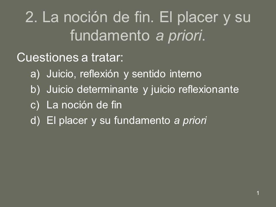 2. La noción de fin. El placer y su fundamento a priori.