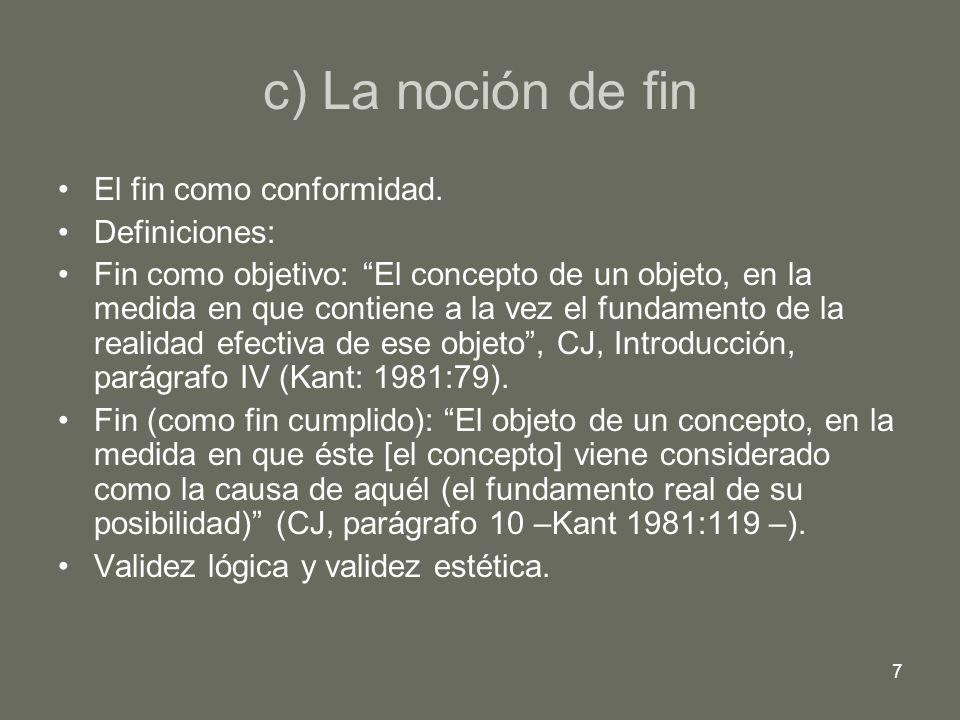 c) La noción de fin El fin como conformidad. Definiciones: