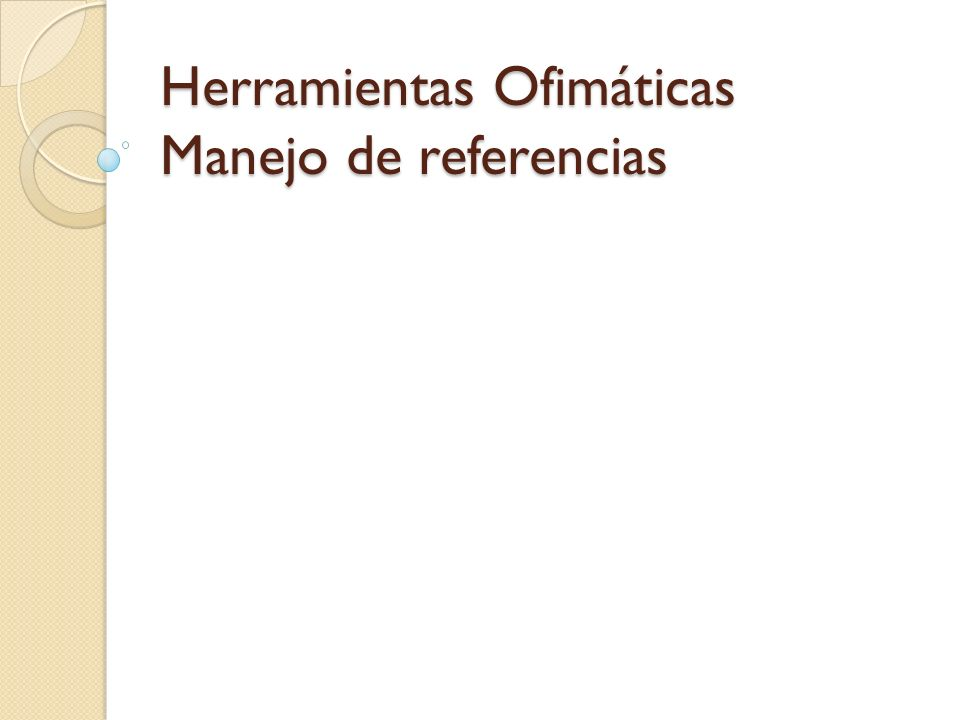 Herramientas Ofimáticas Manejo de referencias