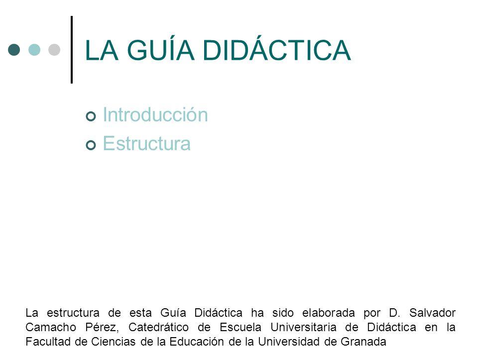 LA GUÍA DIDÁCTICA Introducción Estructura