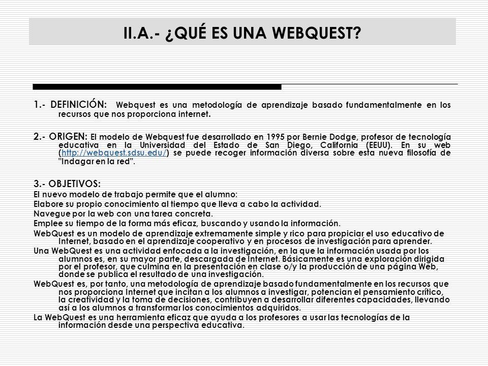 II.A.- ¿QUÉ ES UNA WEBQUEST
