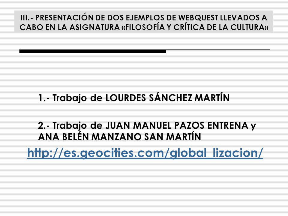 III.- PRESENTACIÓN DE DOS EJEMPLOS DE WEBQUEST LLEVADOS A CABO EN LA ASIGNATURA «FILOSOFÍA Y CRÍTICA DE LA CULTURA»