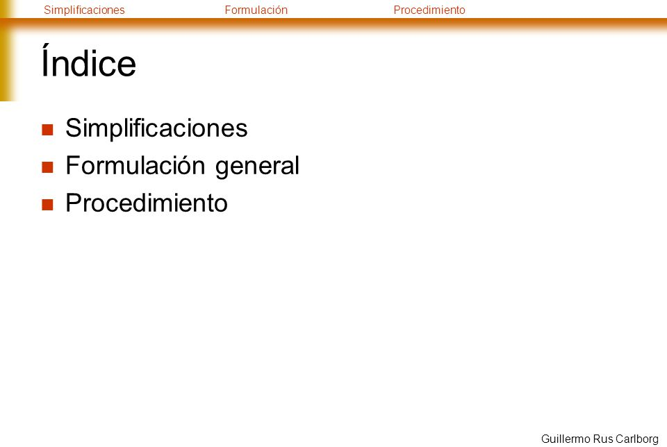 Índice Simplificaciones Formulación general Procedimiento