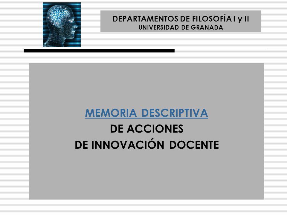 DEPARTAMENTOS DE FILOSOFÍA I y II UNIVERSIDAD DE GRANADA