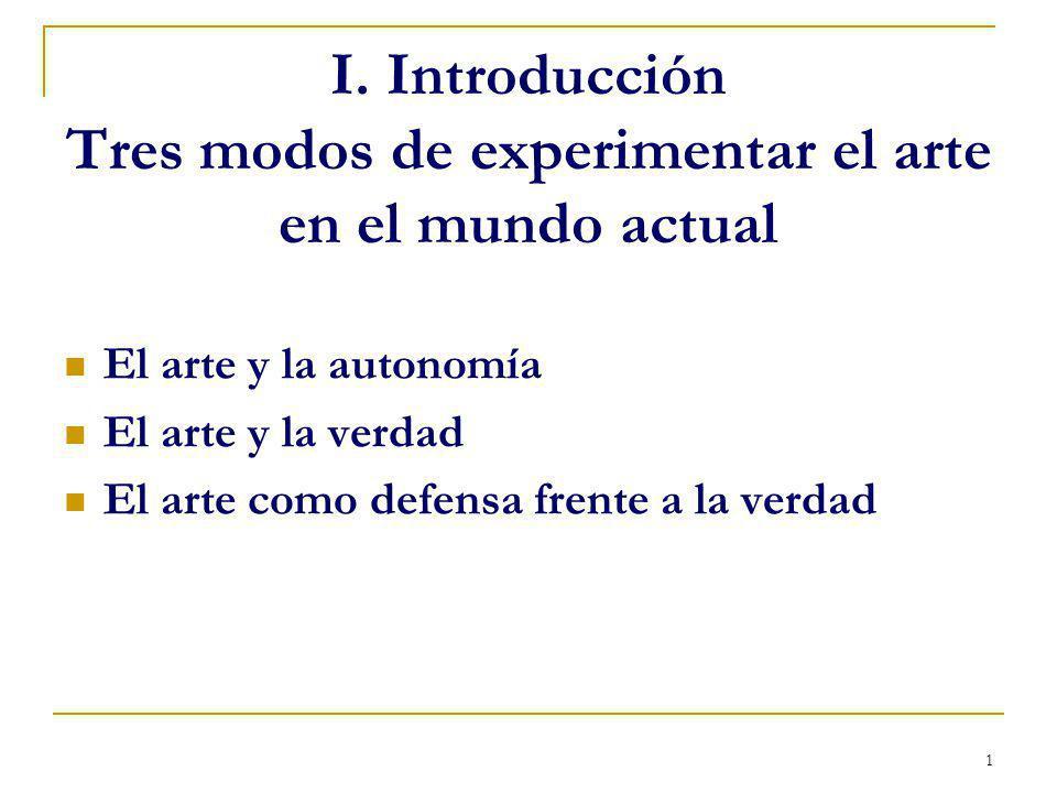 I. Introducción Tres modos de experimentar el arte en el mundo actual