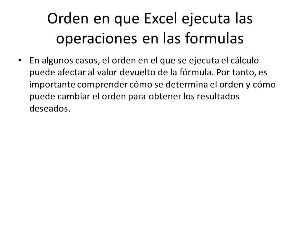 Orden en que Excel ejecuta las operaciones en las formulas