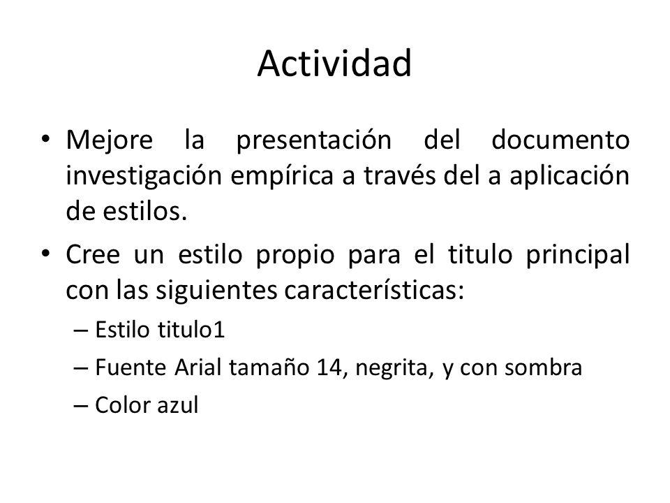 Actividad Mejore la presentación del documento investigación empírica a través del a aplicación de estilos.