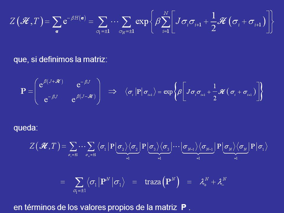 que, si definimos la matriz: