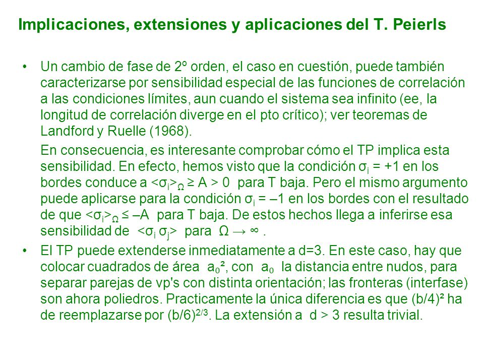 Implicaciones, extensiones y aplicaciones del T. Peierls