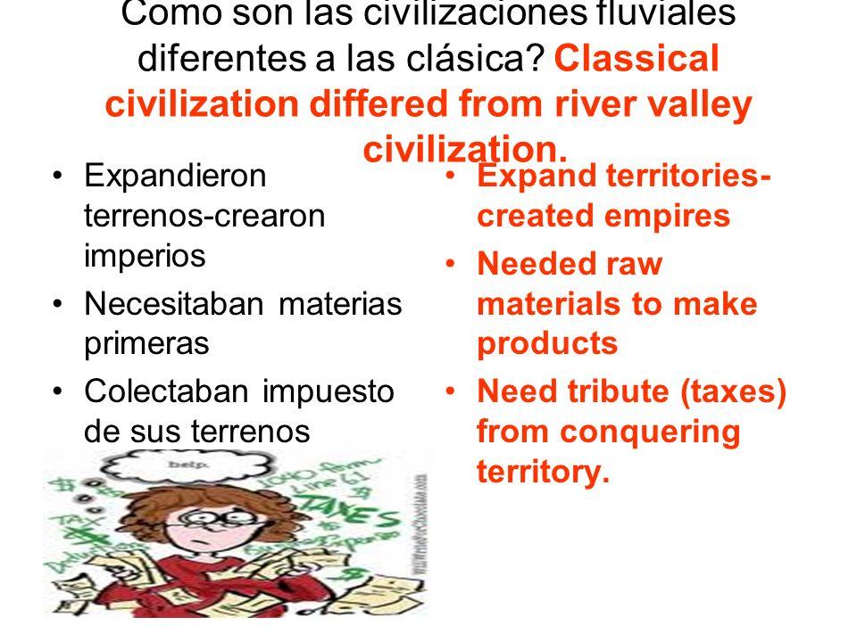 Como son las civilizaciones fluviales diferentes a las clásica