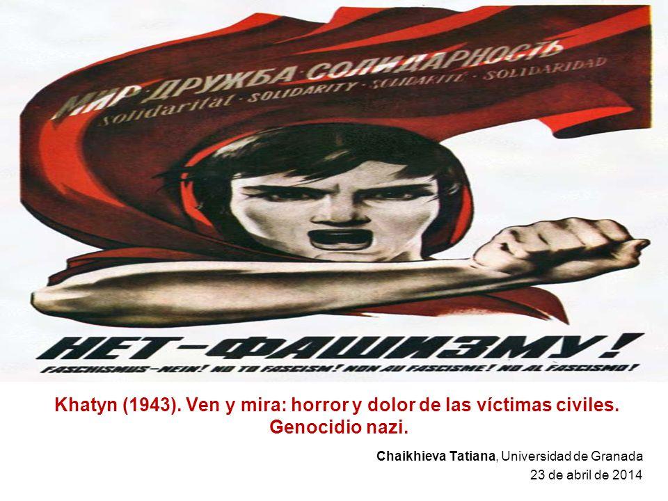 Khatyn (1943). Ven y mira: horror y dolor de las víctimas civiles