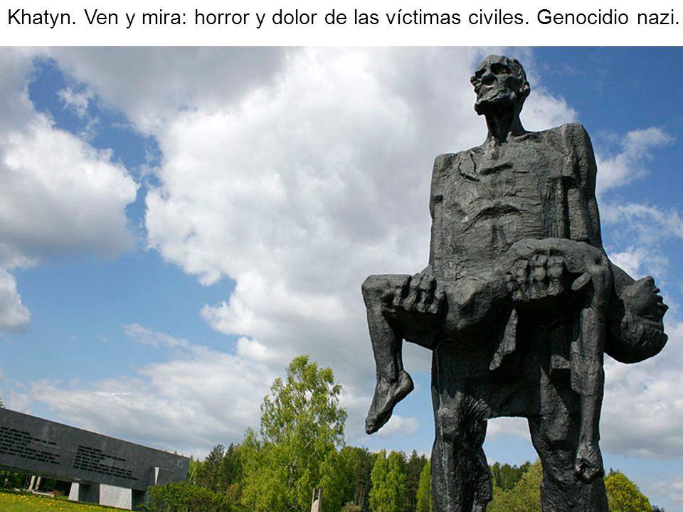 Khatyn. Ven y mira: horror y dolor de las víctimas civiles