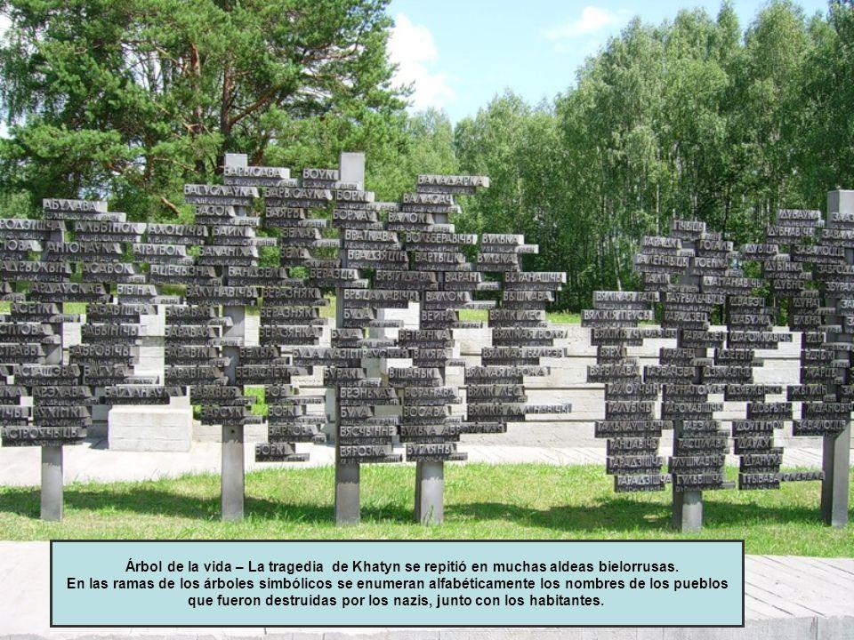Árbol de la vida – La tragedia de Khatyn se repitió en muchas aldeas bielorrusas.
