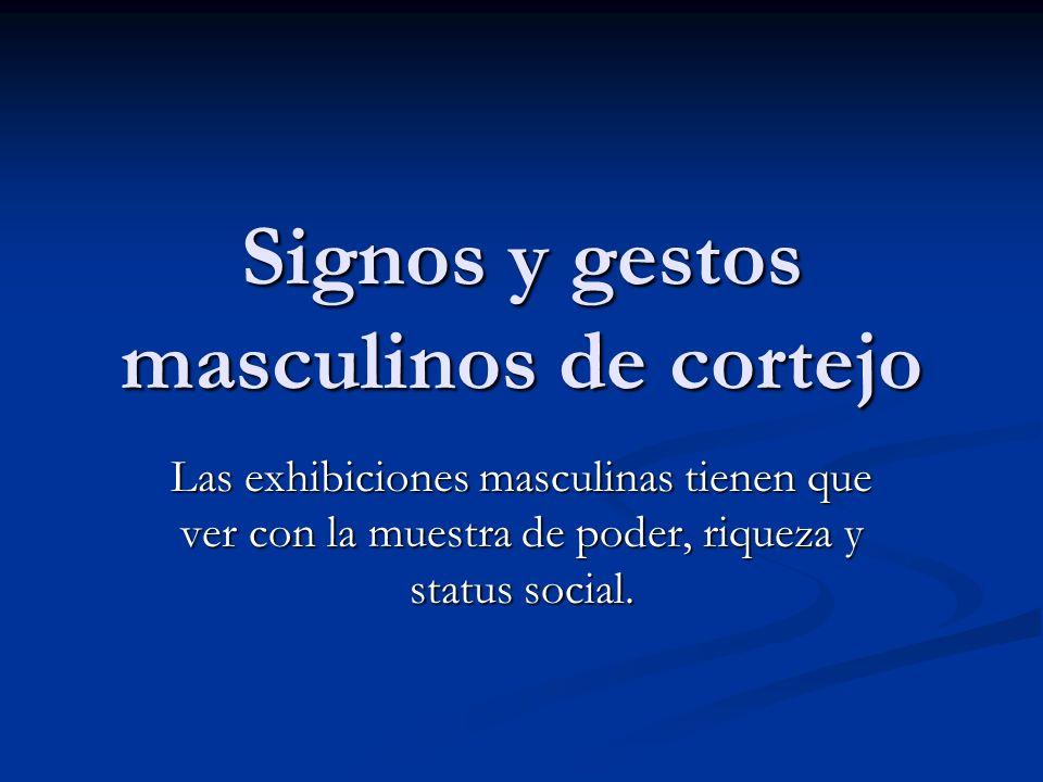Signos y gestos masculinos de cortejo