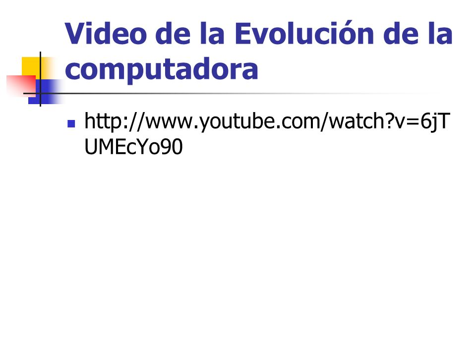 Video de la Evolución de la computadora