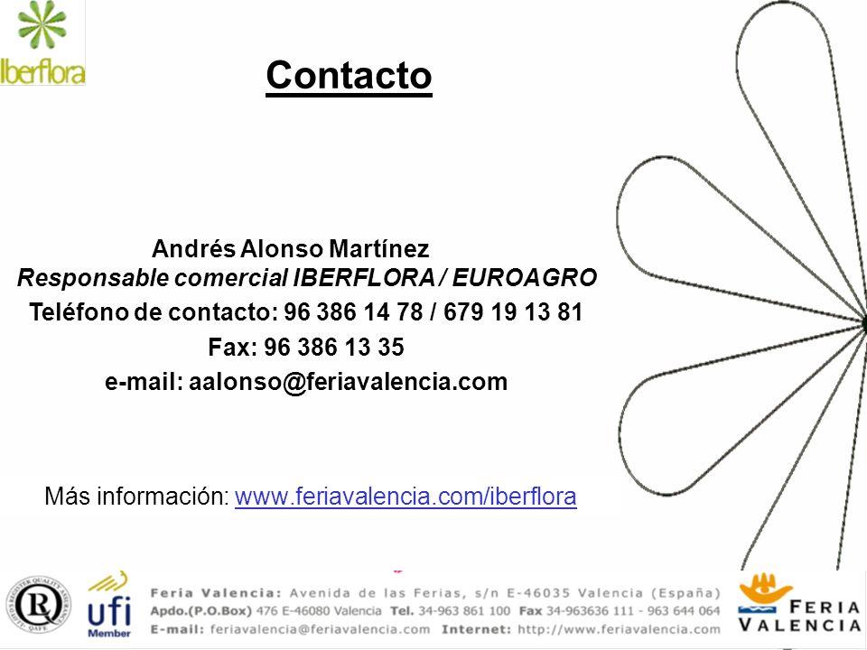 Contacto Andrés Alonso Martínez Responsable comercial IBERFLORA / EUROAGRO. Teléfono de contacto: 96 386 14 78 / 679 19 13 81.