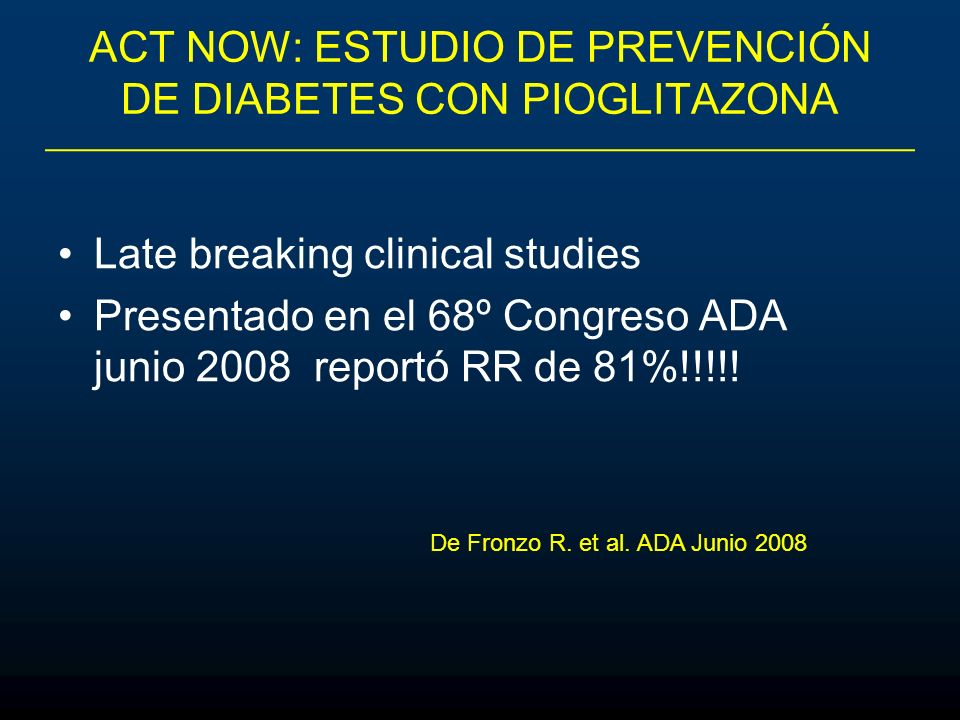 ACT NOW: ESTUDIO DE PREVENCIÓN DE DIABETES CON PIOGLITAZONA