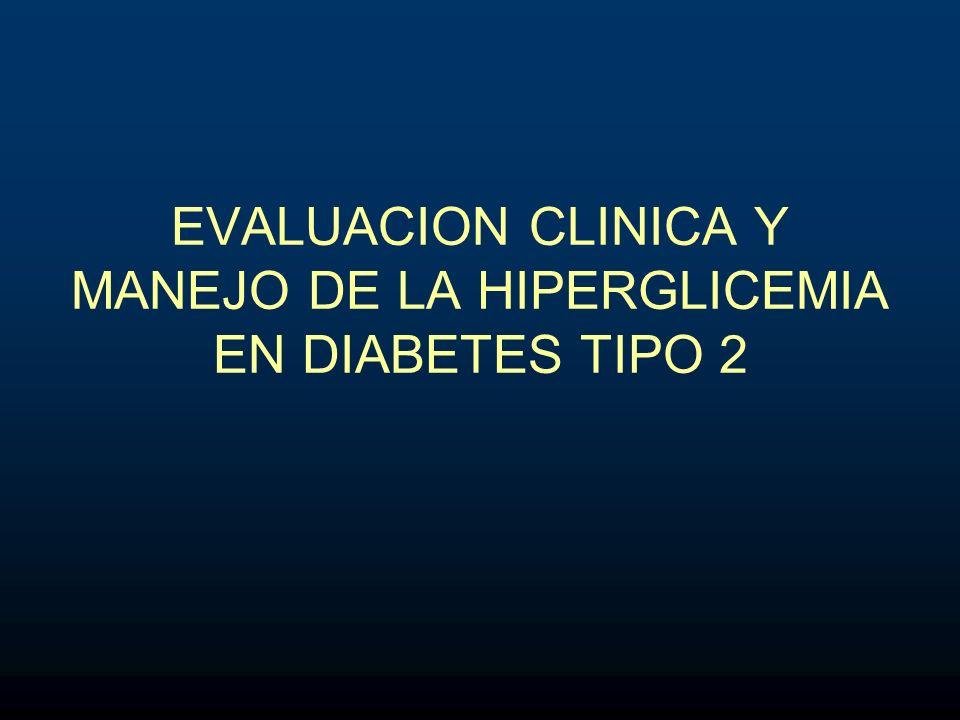 EVALUACION CLINICA Y MANEJO DE LA HIPERGLICEMIA EN DIABETES TIPO 2