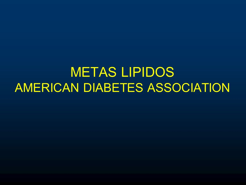 METAS LIPIDOS AMERICAN DIABETES ASSOCIATION