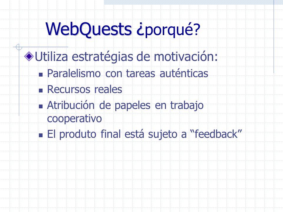 WebQuests ¿porqué Utiliza estratégias de motivación: