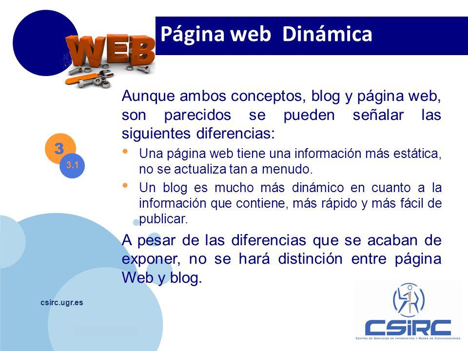 Página web Dinámica Aunque ambos conceptos, blog y página web, son parecidos se pueden señalar las siguientes diferencias: