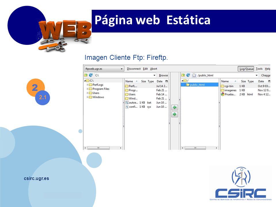 Página web Estática Imagen Cliente Ftp: Fireftp. 2 2.1 csirc.ugr.es