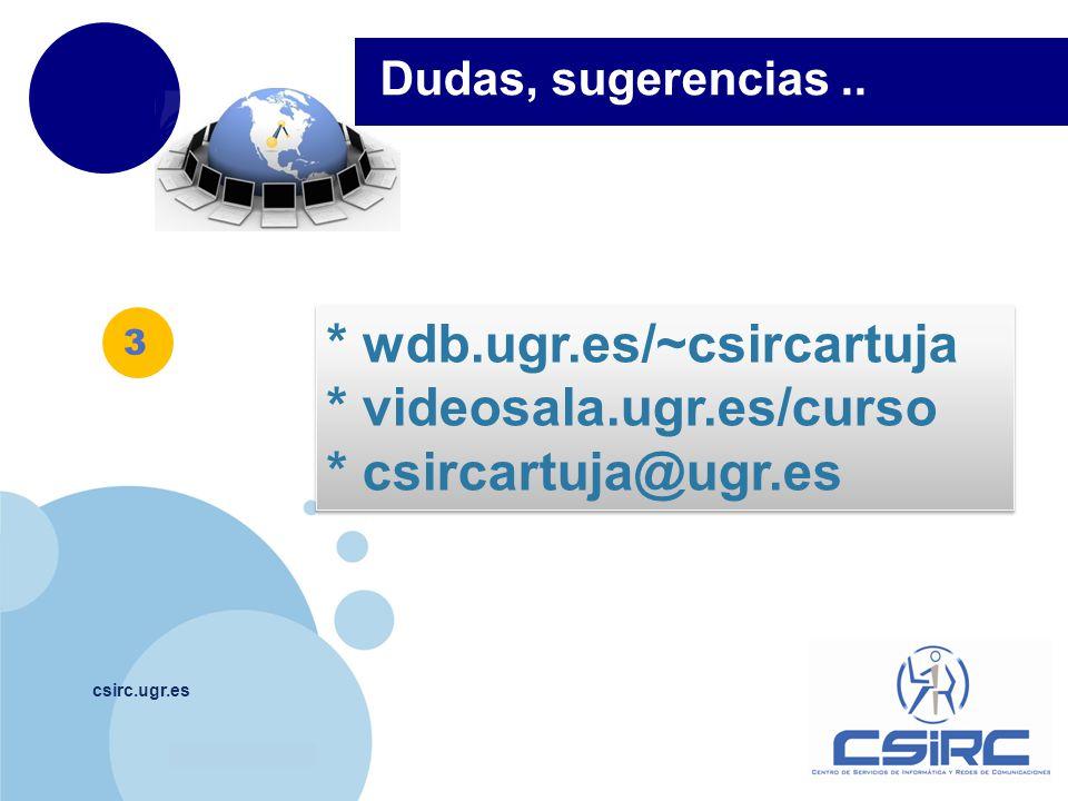 * wdb.ugr.es/~csircartuja * videosala.ugr.es/curso