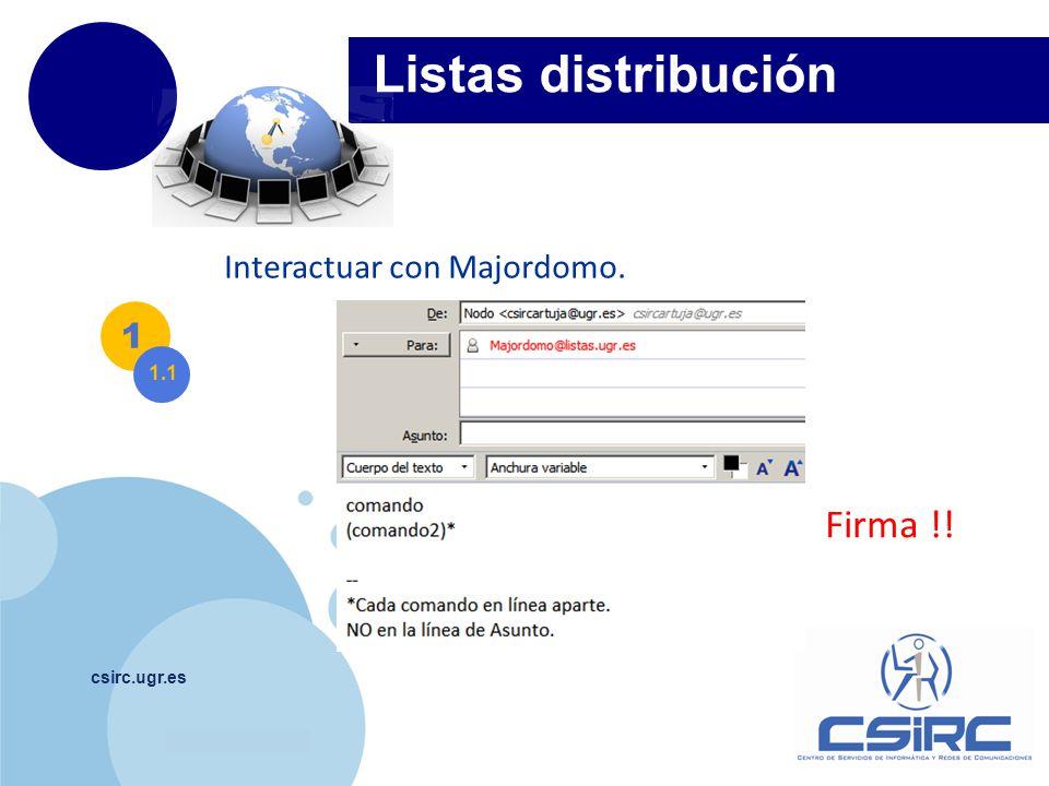 Listas distribución Firma !! Interactuar con Majordomo. 1 1.1