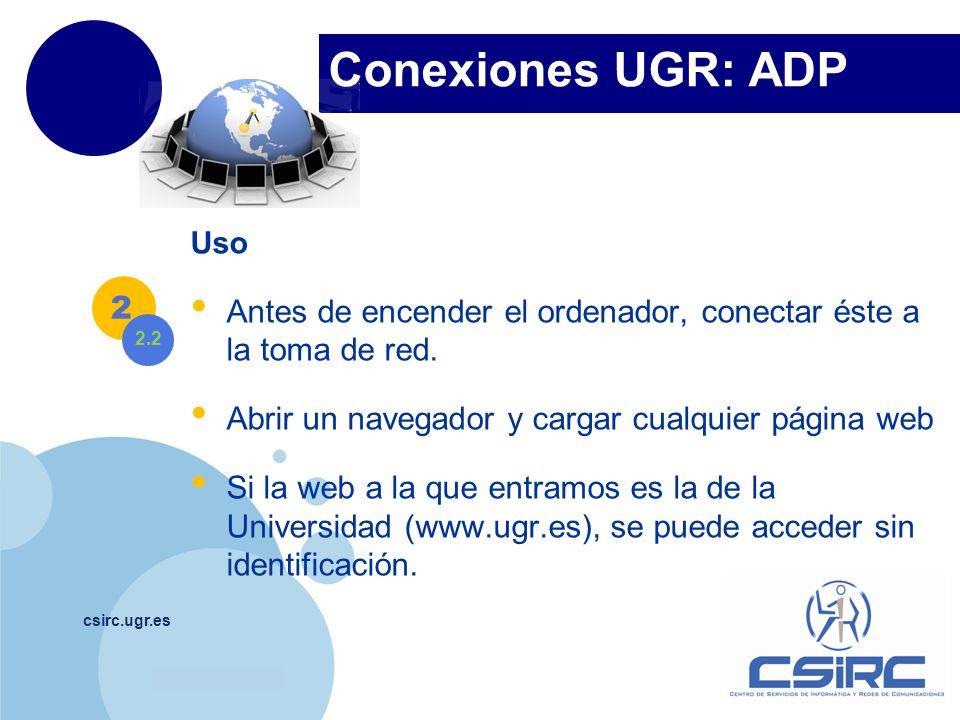 Conexiones UGR: ADP Uso. Antes de encender el ordenador, conectar éste a la toma de red. Abrir un navegador y cargar cualquier página web.