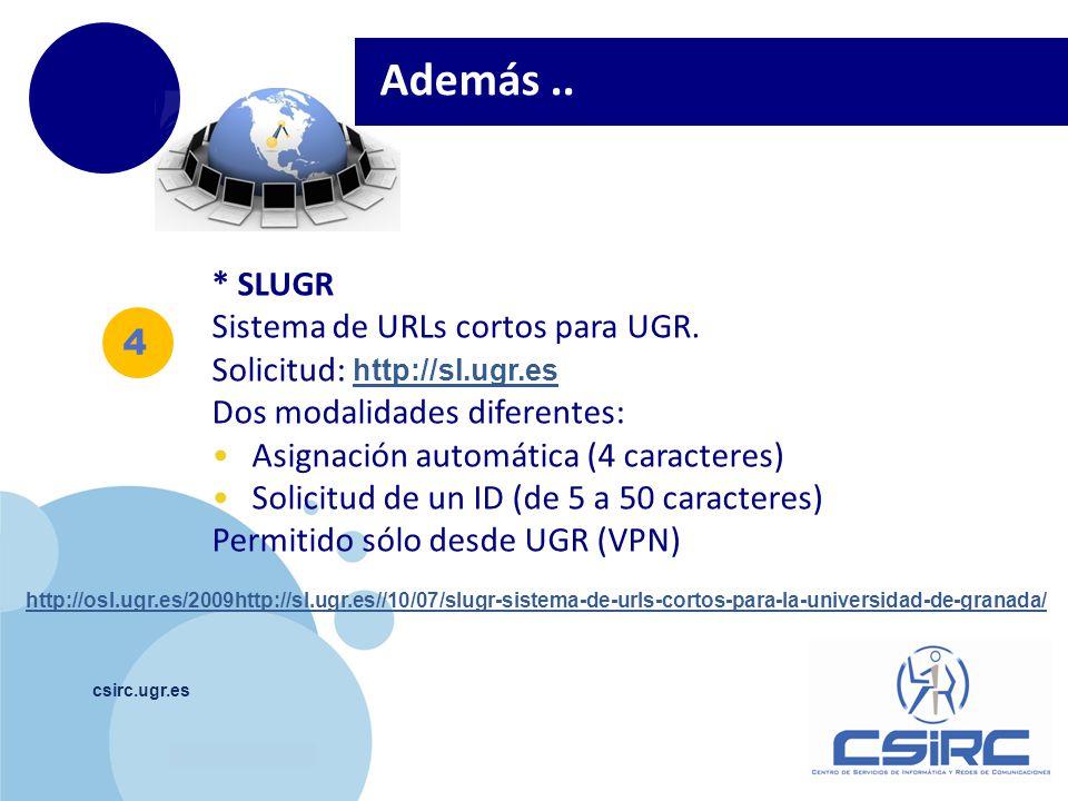 Además .. * SLUGR Sistema de URLs cortos para UGR.