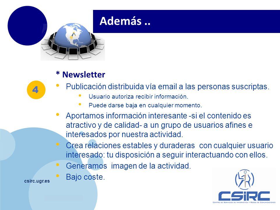 Además .. * Newsletter. Publicación distribuida vía email a las personas suscriptas. Usuario autoriza recibir información.
