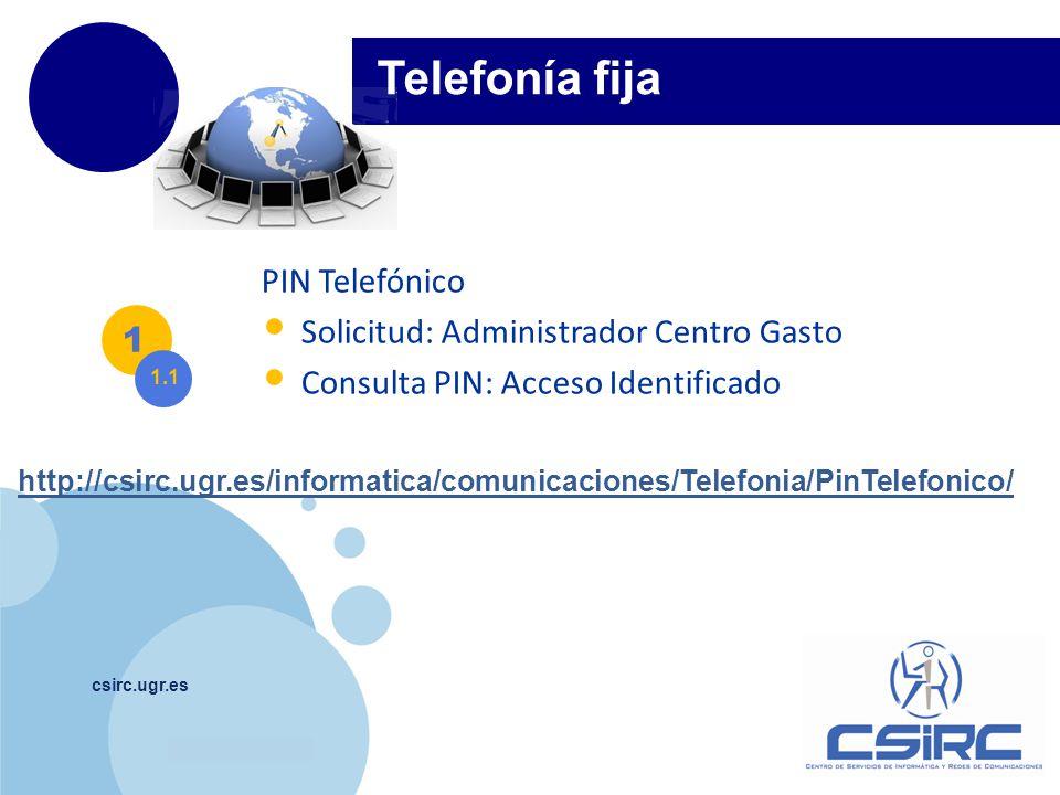 Telefonía fija PIN Telefónico Solicitud: Administrador Centro Gasto