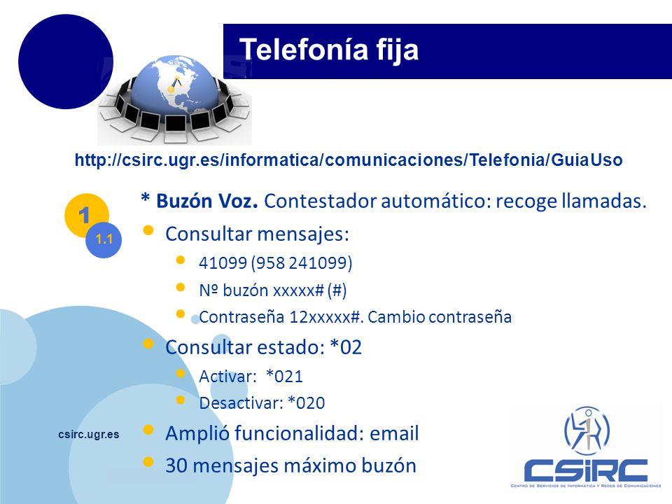 Telefonía fija * Buzón Voz. Contestador automático: recoge llamadas.