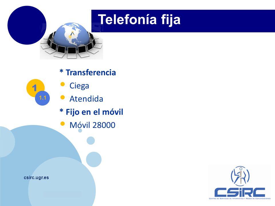 Telefonía fija * Transferencia Ciega Atendida 1 * Fijo en el móvil