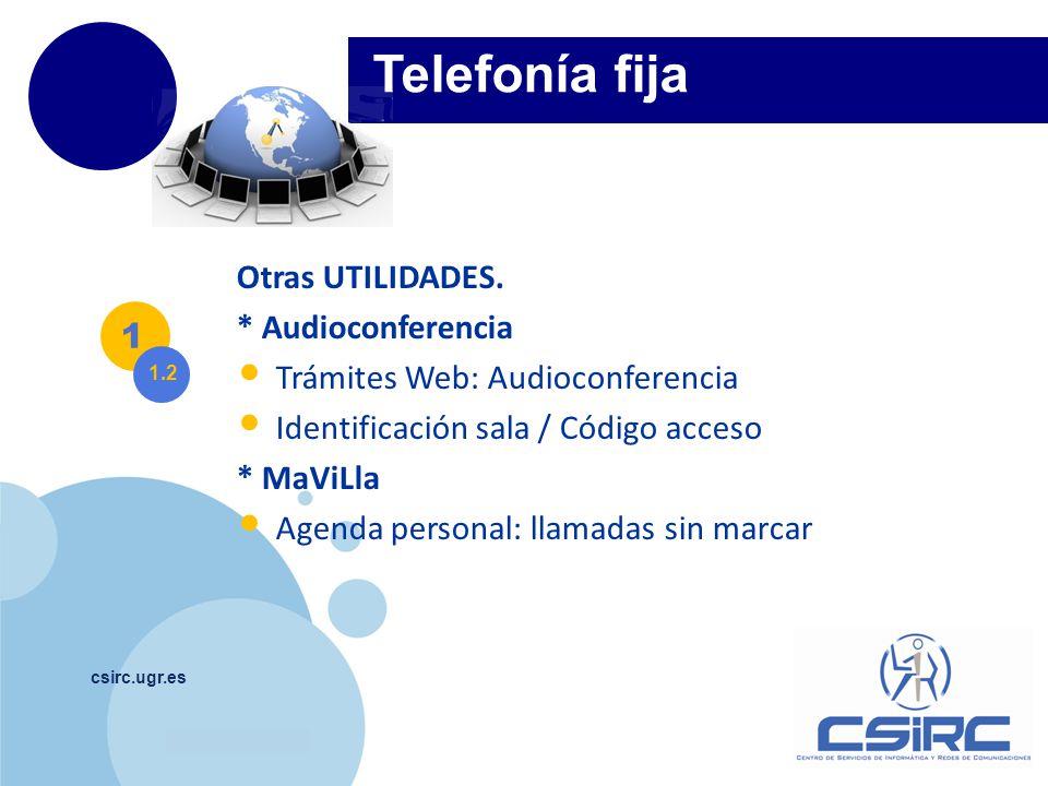 Telefonía fija Otras UTILIDADES. * Audioconferencia