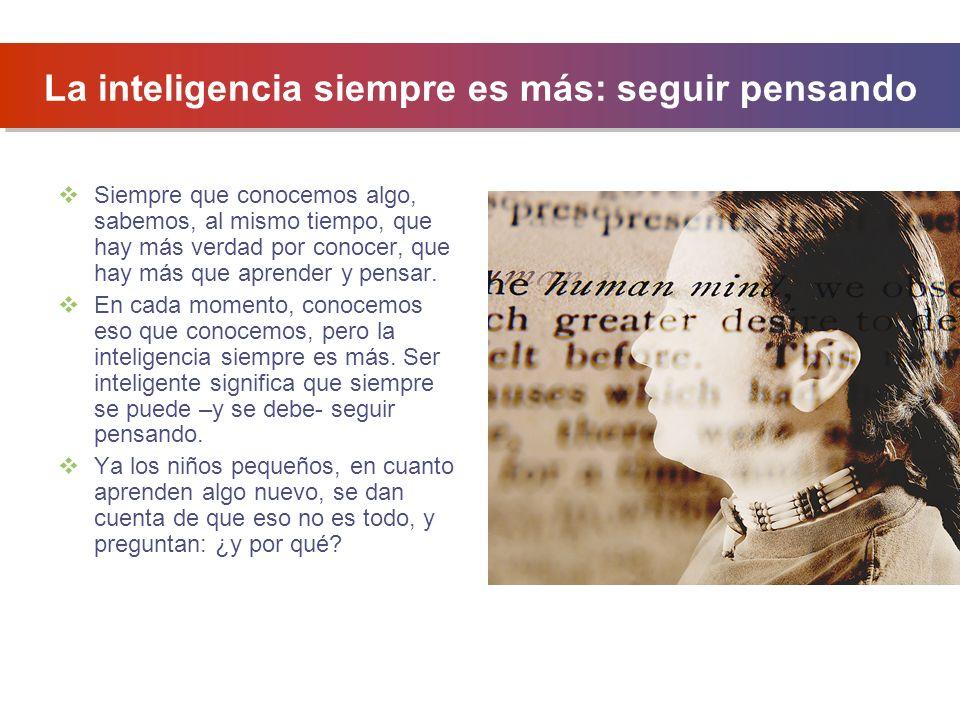 La inteligencia siempre es más: seguir pensando