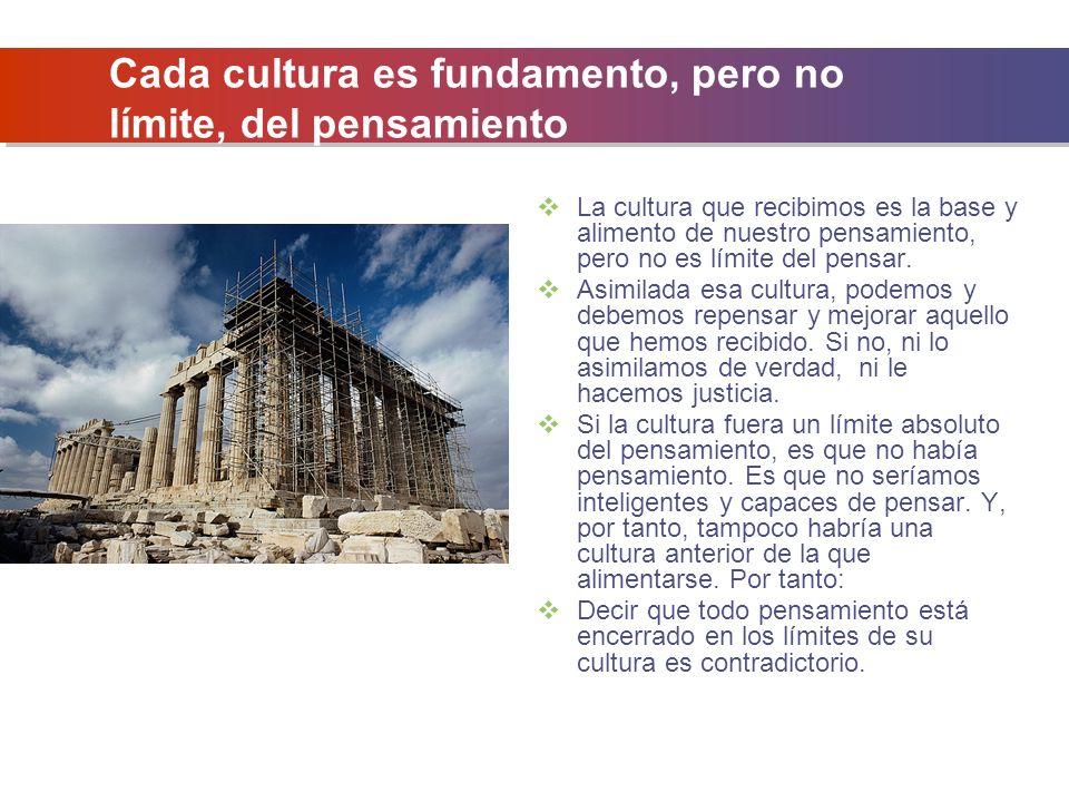 Cada cultura es fundamento, pero no límite, del pensamiento