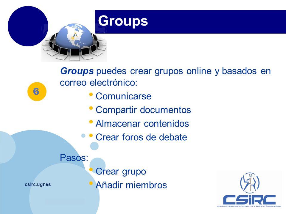 Groups Groups puedes crear grupos online y basados en correo electrónico: Comunicarse. Compartir documentos.