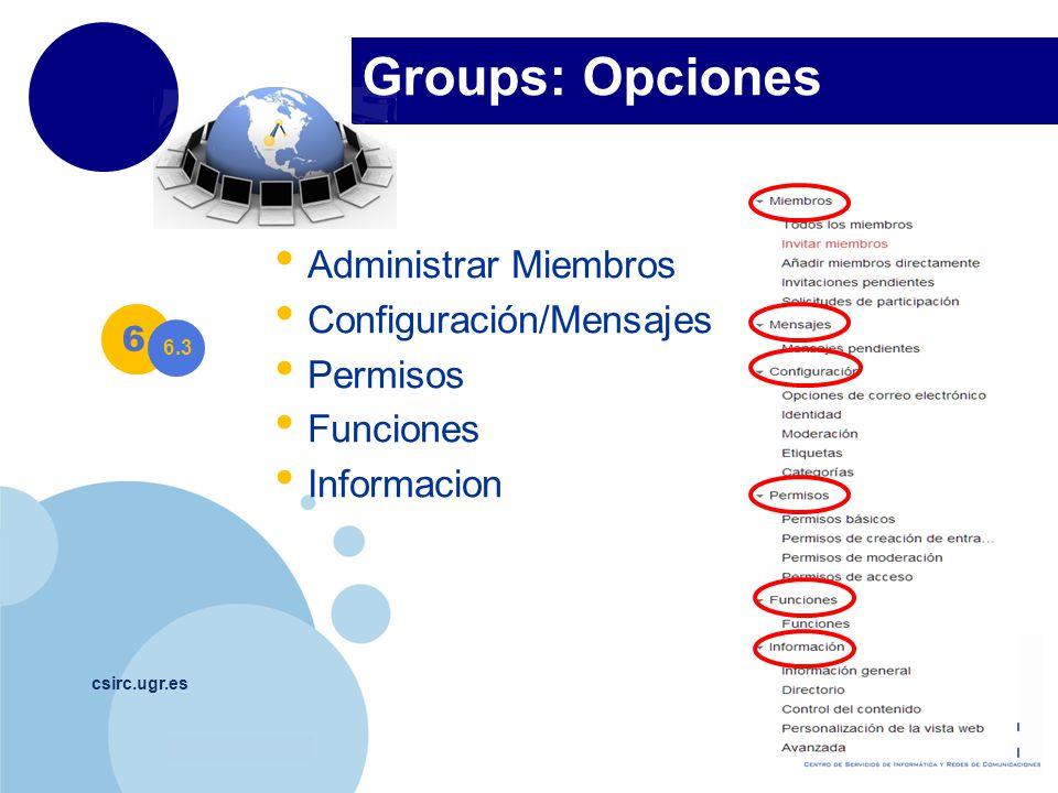 Groups: Opciones Administrar Miembros Configuración/Mensajes Permisos