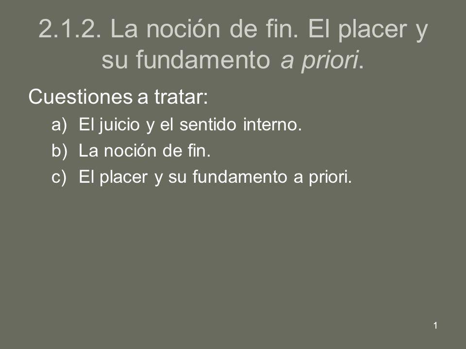 2.1.2. La noción de fin. El placer y su fundamento a priori.
