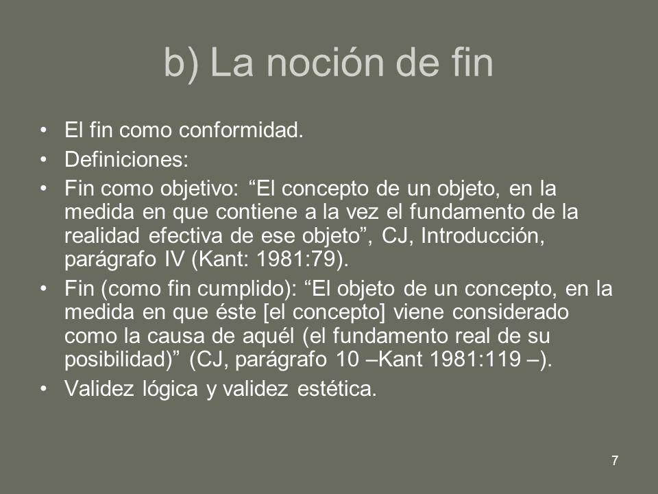 b) La noción de fin El fin como conformidad. Definiciones: