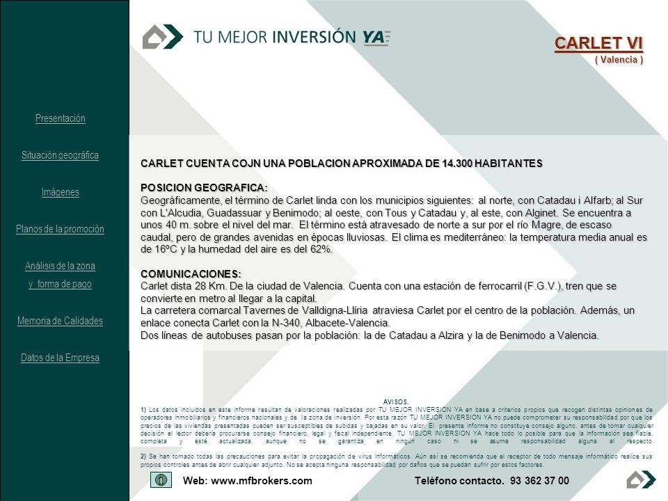 CARLET VI CARLET VI Presentación Situación geográfica Imágenes