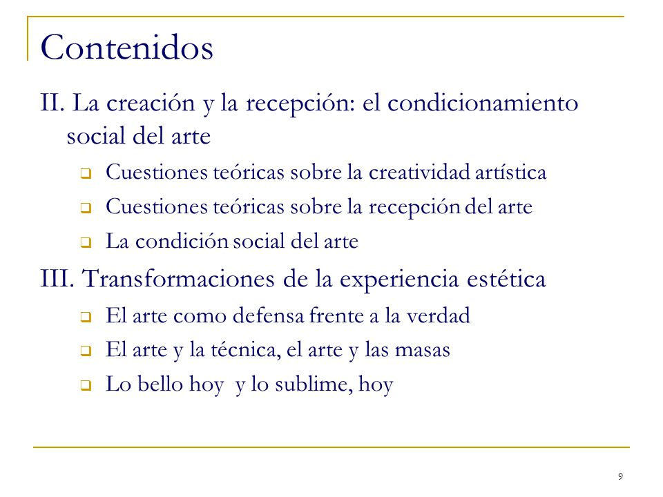 Contenidos II. La creación y la recepción: el condicionamiento social del arte. Cuestiones teóricas sobre la creatividad artística.