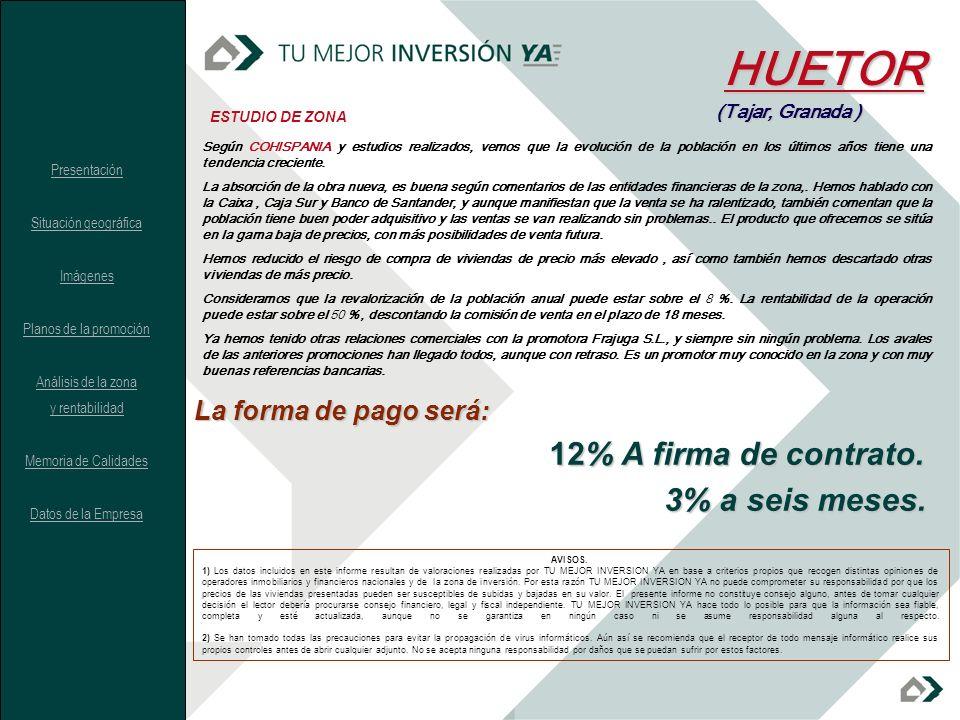 HUETOR 12% A firma de contrato. 3% a seis meses.