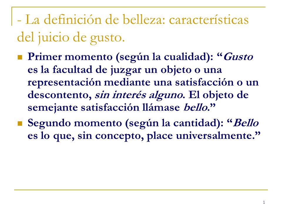 - La definición de belleza: características del juicio de gusto.