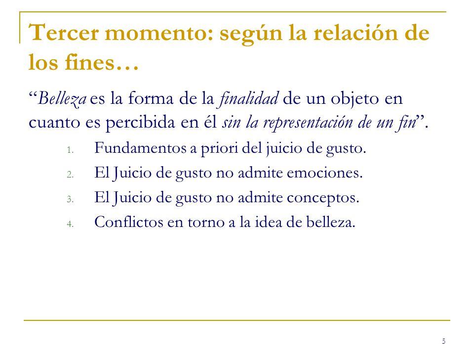 Tercer momento: según la relación de los fines…