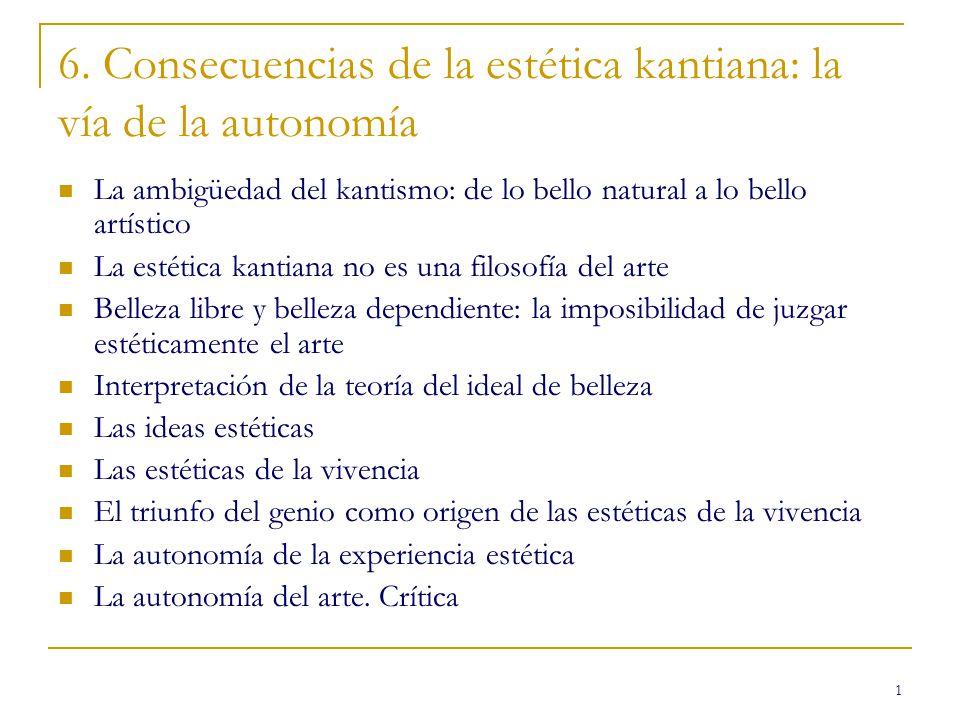 6. Consecuencias de la estética kantiana: la vía de la autonomía