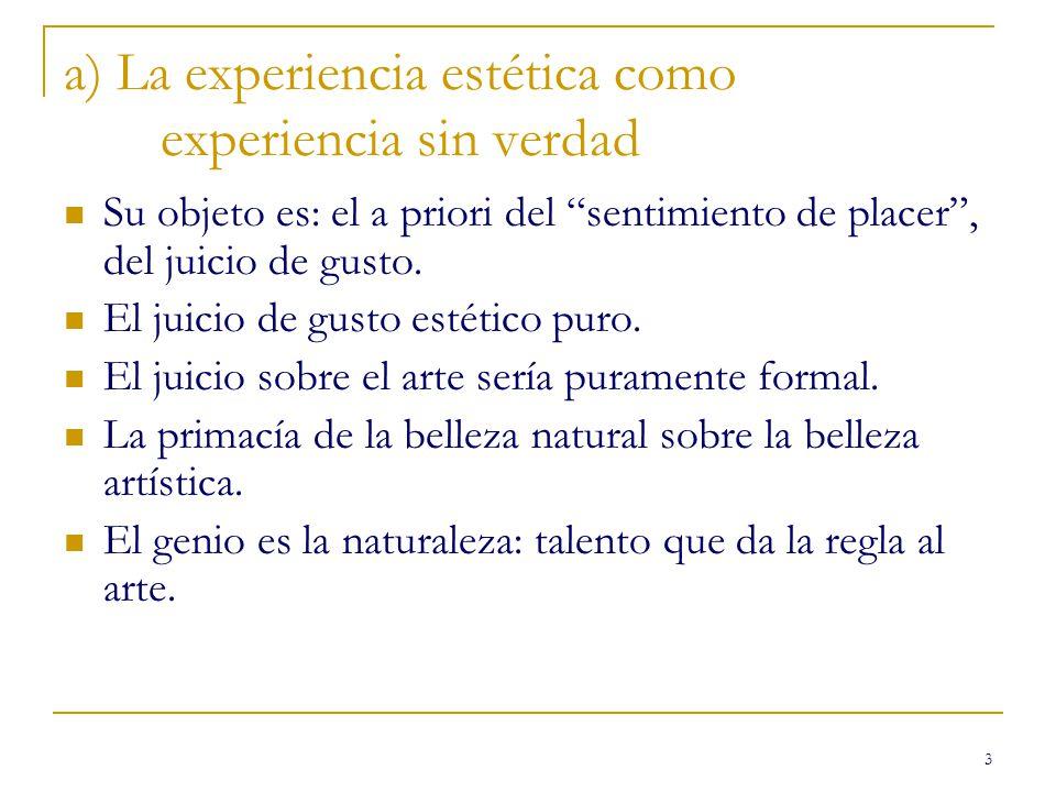 a) La experiencia estética como experiencia sin verdad